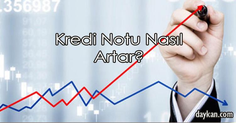 Kredi Notu Nasıl Artar